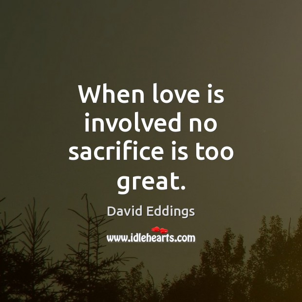 When love is involved no sacrifice is too great. Image