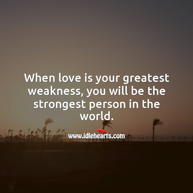 Image, When love is your greatest weakness