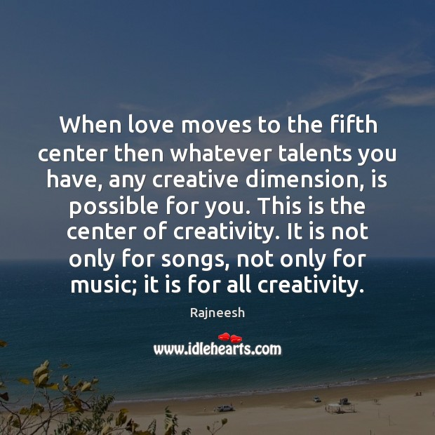 Image, When love moves to the fifth center then whatever talents you have,