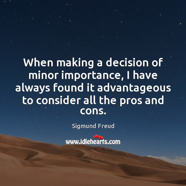 When making a decision of minor importance, I have always found it Image