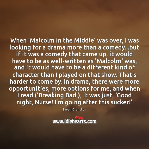 When 'Malcolm in the Middle' was over, I was looking for a Image
