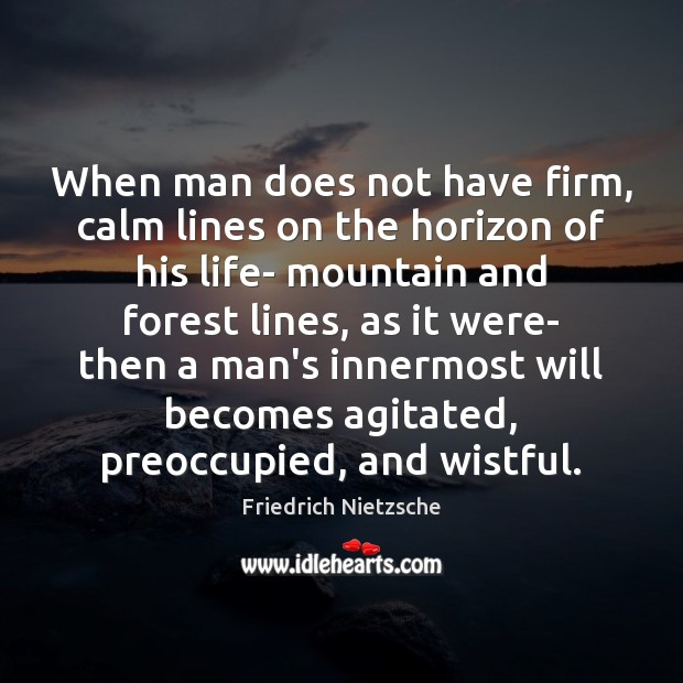 Image, When man does not have firm, calm lines on the horizon of
