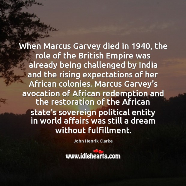 Image, When Marcus Garvey died in 1940, the role of the British Empire was