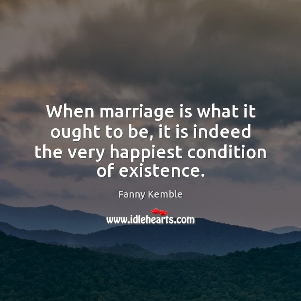 Image, When marriage is what it ought to be, it is indeed the
