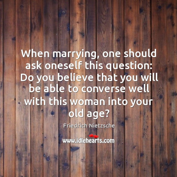 Image, When marrying, one should ask oneself this question: do you believe that
