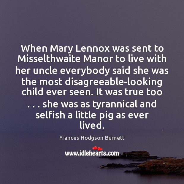 Image, When Mary Lennox was sent to Misselthwaite Manor to live with her