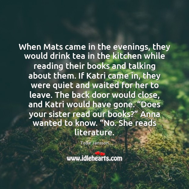 When Mats came in the evenings, they would drink tea in the Tove Jansson Picture Quote