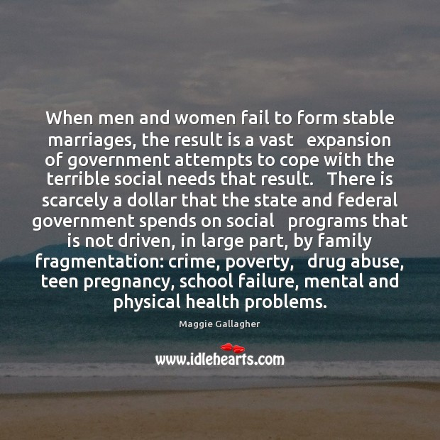 When men and women fail to form stable marriages, the result is Fail Quotes Image
