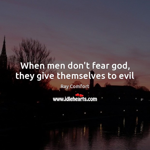 When men don't fear God, they give themselves to evil Image