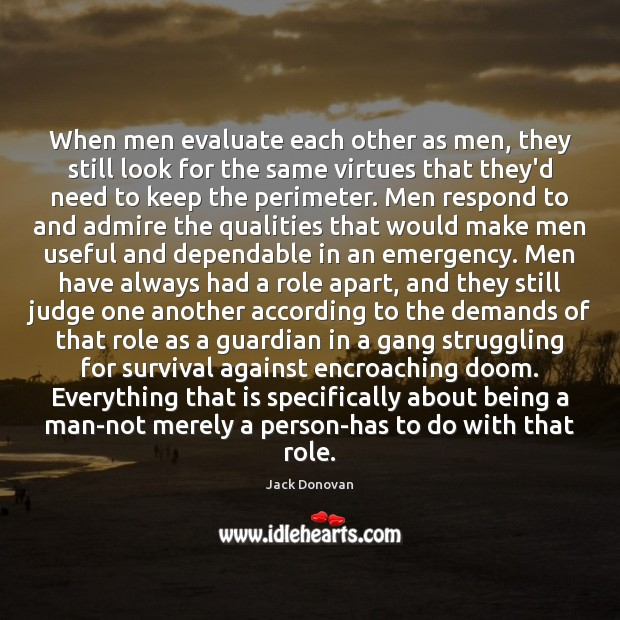 When men evaluate each other as men, they still look for the Jack Donovan Picture Quote