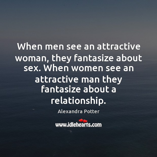 Image, When men see an attractive woman, they fantasize about sex. When women