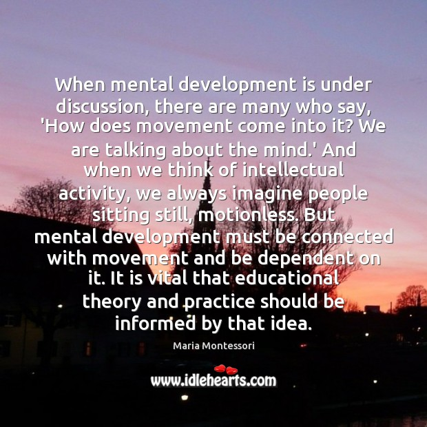 When mental development is under discussion, there are many who say, 'How Image