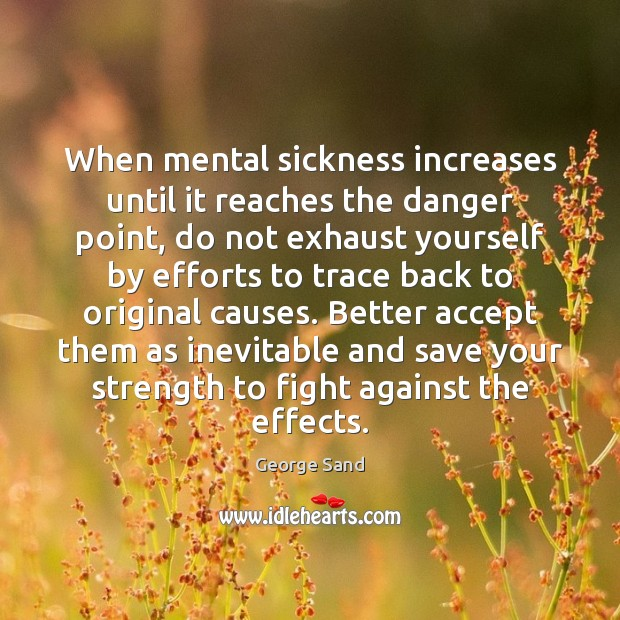 When mental sickness increases until it reaches the danger point, do not Image