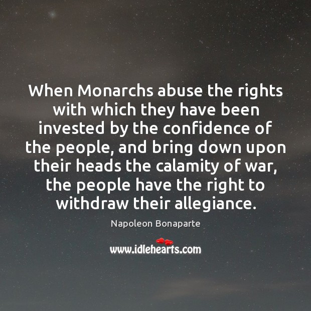 When Monarchs abuse the rights with which they have been invested by Image