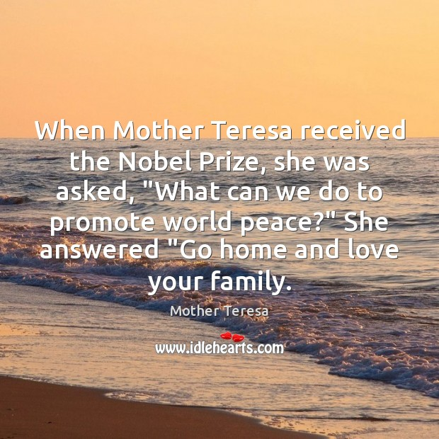 """When Mother Teresa received the Nobel Prize, she was asked, """"What can Image"""