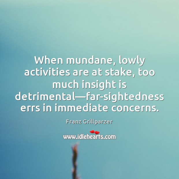 When mundane, lowly activities are at stake, too much insight is detrimental— Image