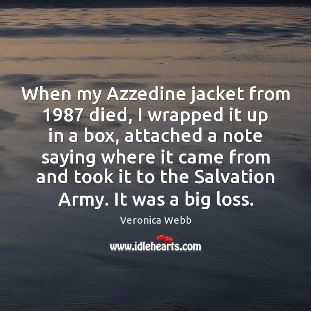 When my Azzedine jacket from 1987 died, I wrapped it up in a Image