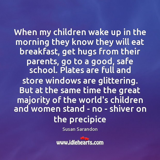 Image, When my children wake up in the morning they know they will