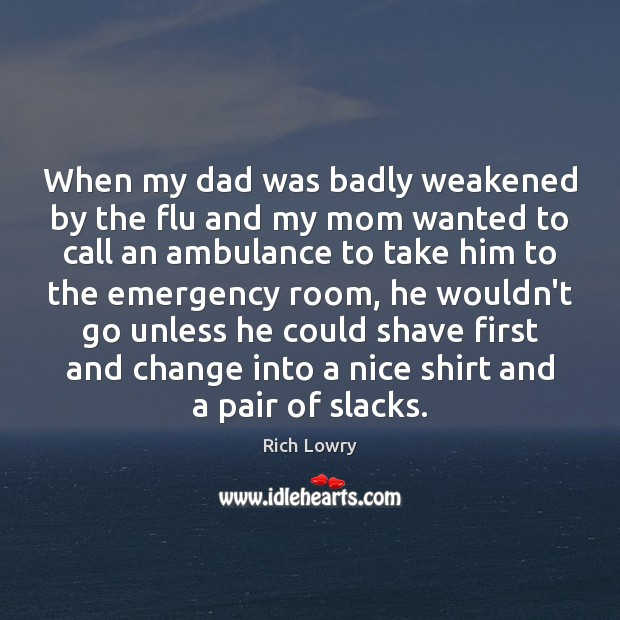 When my dad was badly weakened by the flu and my mom Image