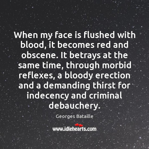 Image, When my face is flushed with blood, it becomes red and obscene.