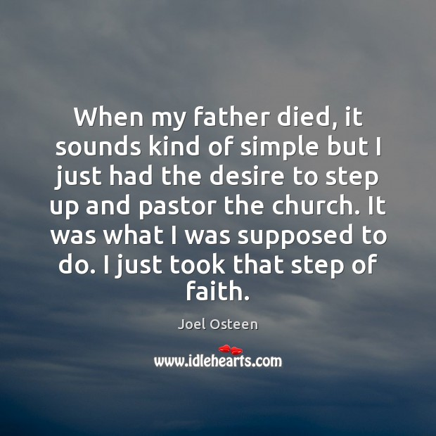 When my father died, it sounds kind of simple but I just Image