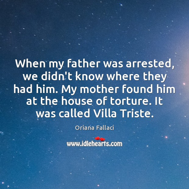 When my father was arrested, we didn't know where they had him. Image