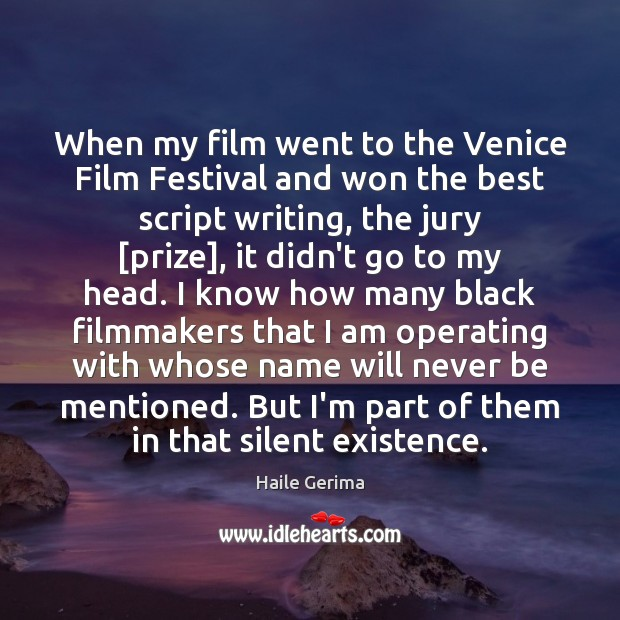 When my film went to the Venice Film Festival and won the Haile Gerima Picture Quote