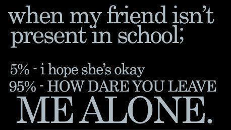 When My Friend Isn't Present in School
