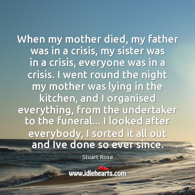 When my mother died, my father was in a crisis, my sister Image