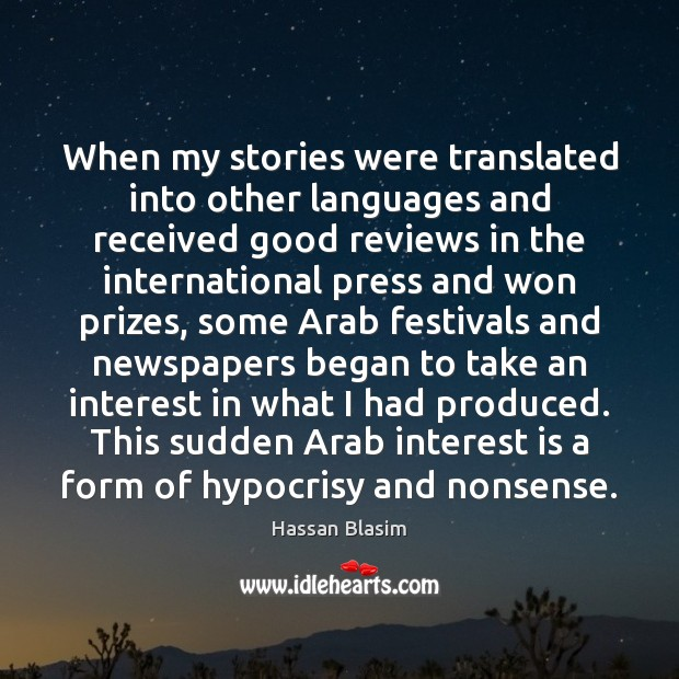 When my stories were translated into other languages and received good reviews Image