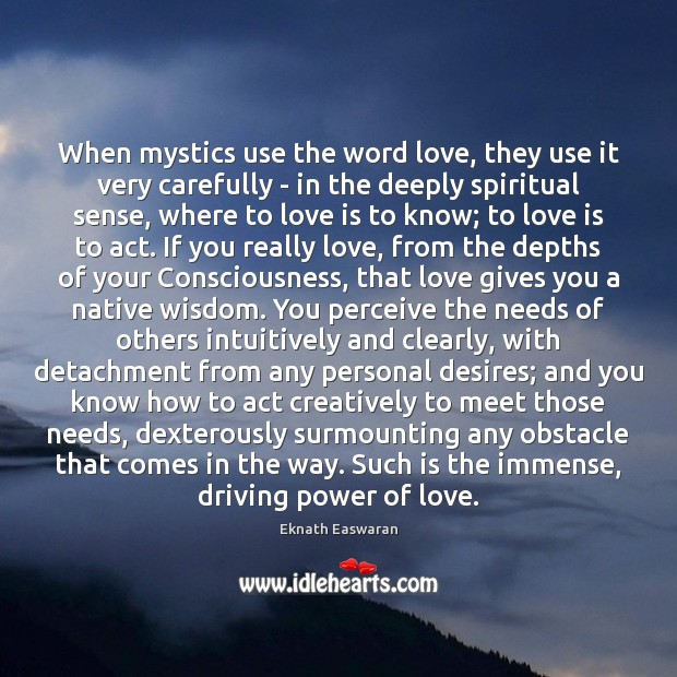 When mystics use the word love, they use it very carefully – Image