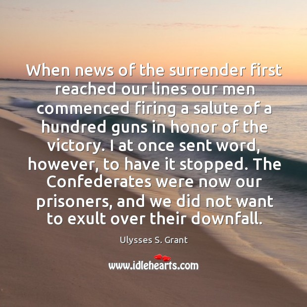 When news of the surrender first reached our lines our men commenced Image
