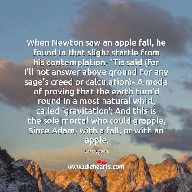 Image, When Newton saw an apple fall, he found In that slight startle