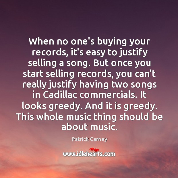 Image, When no one's buying your records, it's easy to justify selling a