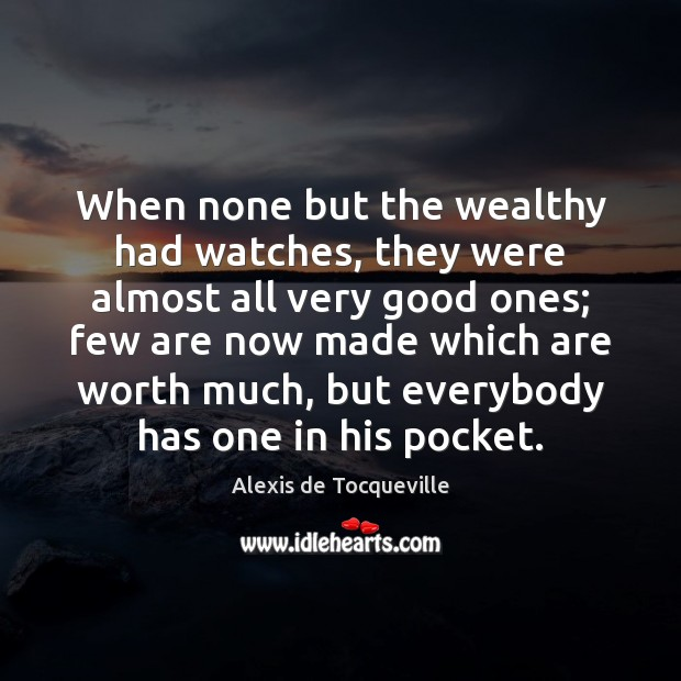 Image, When none but the wealthy had watches, they were almost all very
