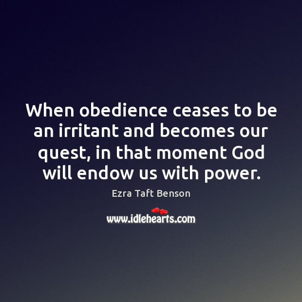 Image, When obedience ceases to be an irritant and becomes our quest, in