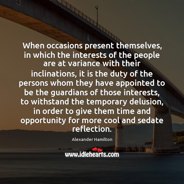 When occasions present themselves, in which the interests of the people are Image