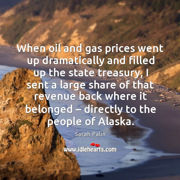When oil and gas prices went up dramatically and filled up the state treasury Image