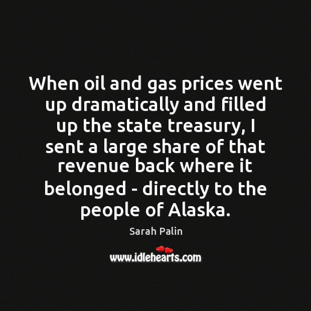 Image, When oil and gas prices went up dramatically and filled up the