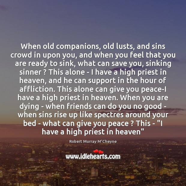 When old companions, old lusts, and sins crowd in upon you, and Image