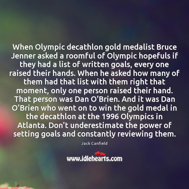 When Olympic decathlon gold medalist Bruce Jenner asked a roomful of Olympic Jack Canfield Picture Quote