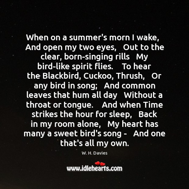 Image, When on a summer's morn I wake,   And open my two eyes,