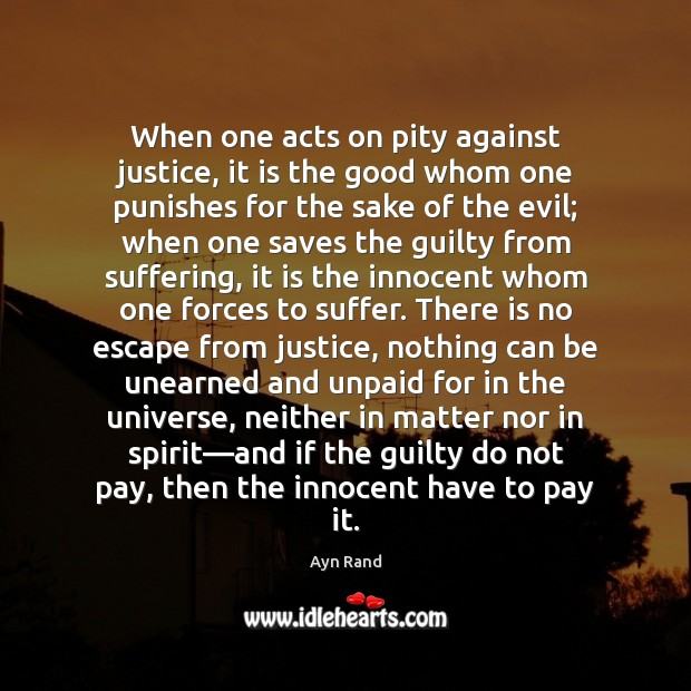 When one acts on pity against justice, it is the good whom Image