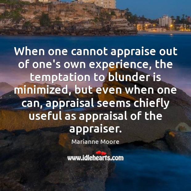 Image, When one cannot appraise out of one's own experience, the temptation to