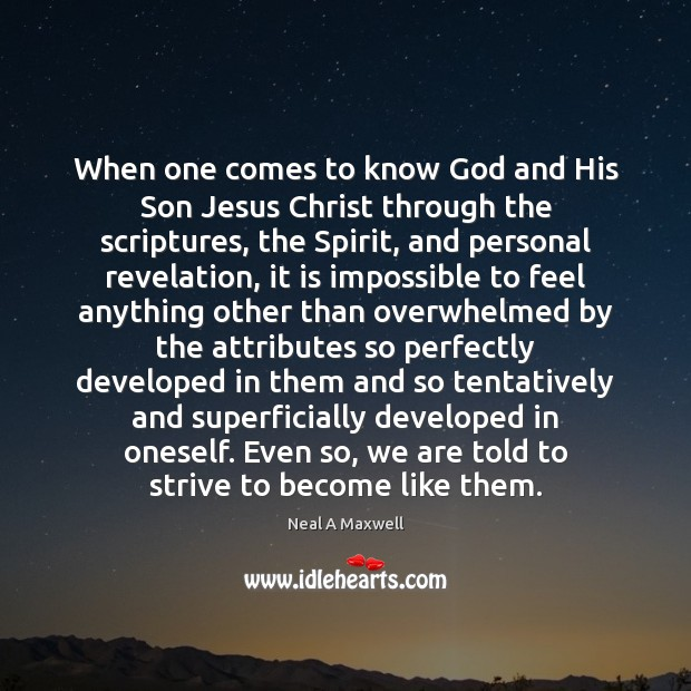 When one comes to know God and His Son Jesus Christ through Image