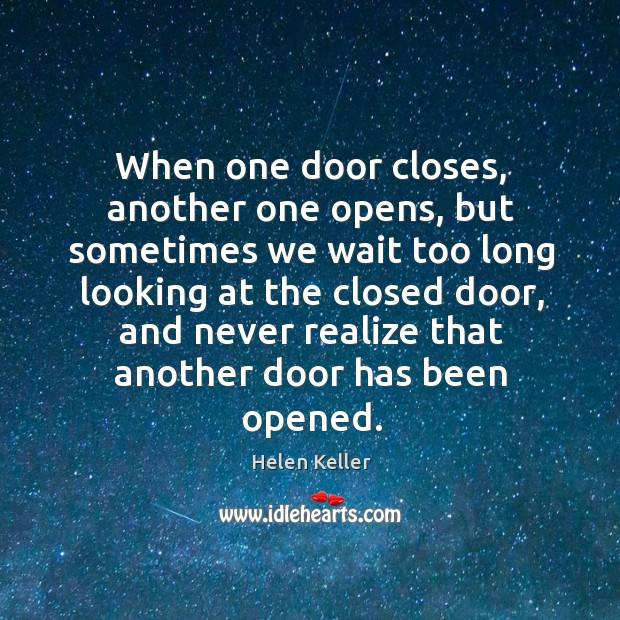Image, When one door closes, another one opens, but sometimes we wait too