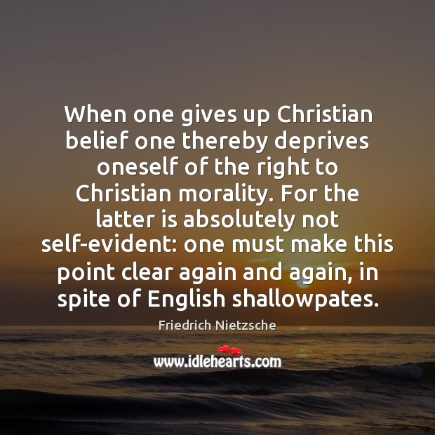 Image, When one gives up Christian belief one thereby deprives oneself of the