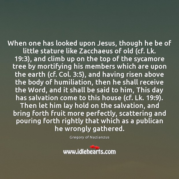 When one has looked upon Jesus, though he be of little stature Image