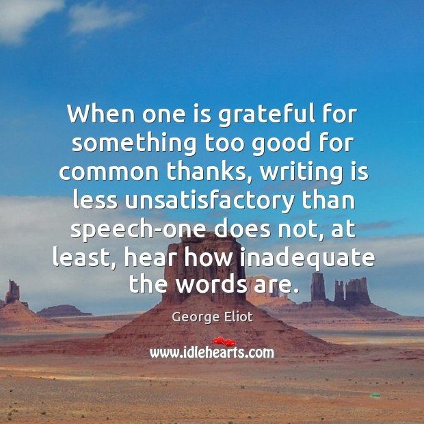 When one is grateful for something too good for common thanks, writing Image