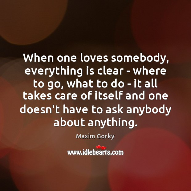 When one loves somebody, everything is clear – where to go, what Image
